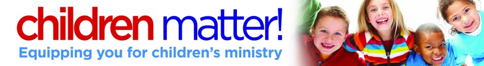 Children Matter | Resources, News and Ideas for Children's Ministry